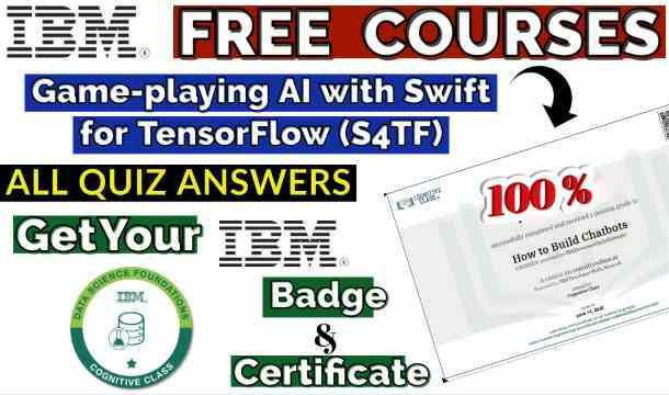Game-playing AI with Swift for TensorFlow (S4TF) Cognitive Class Course Exam Answer
