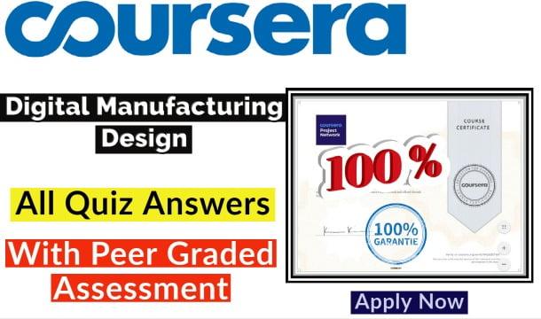 Digital Manufacturing Design Coursera Quiz Answer [💯Correct Answer]